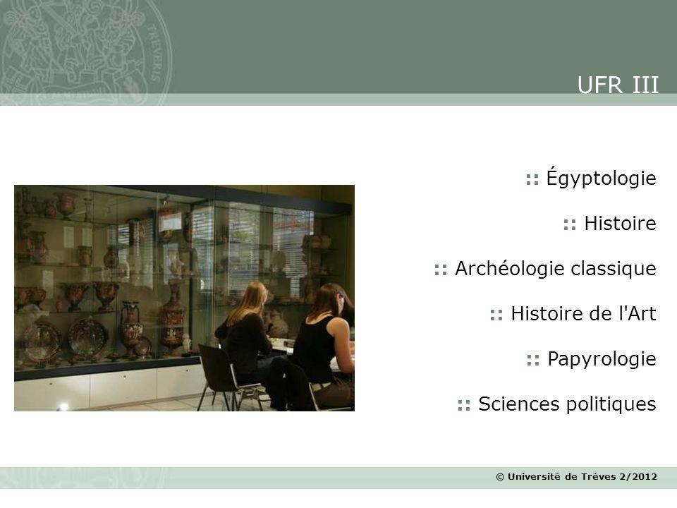 © Université de Trèves 2/2012 :: Égyptologie :: Histoire :: Archéologie classique :: Histoire de l'Art :: Papyrologie :: Sciences politiques UFR III