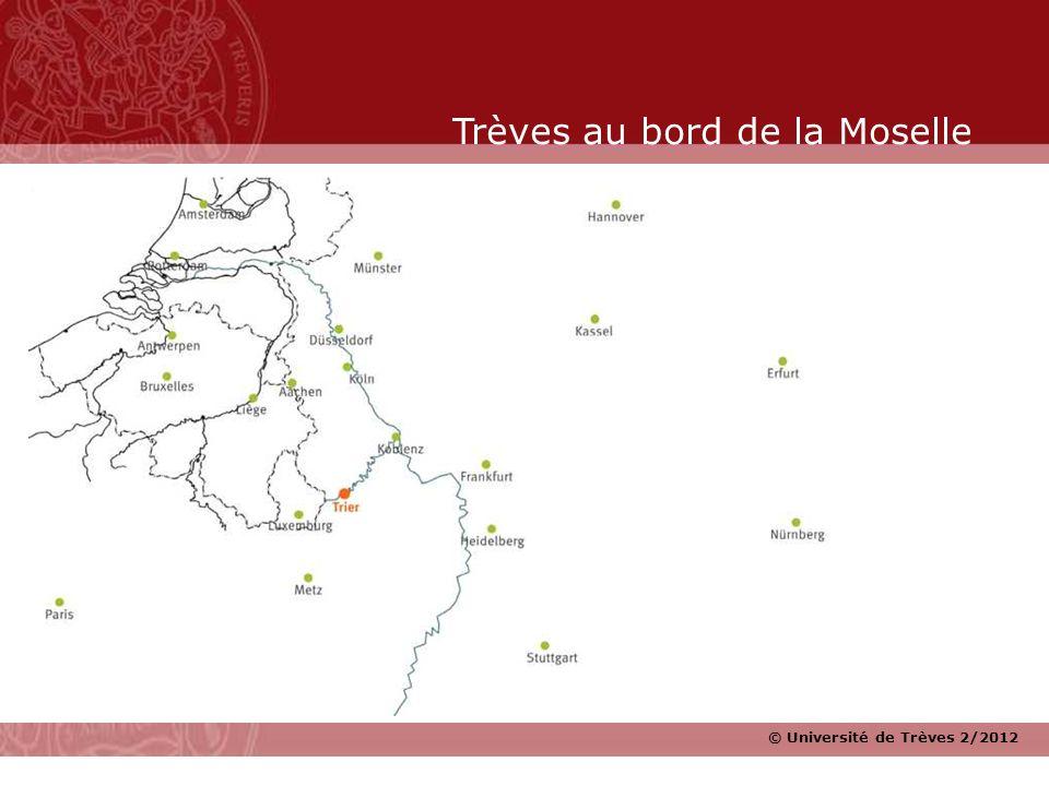 © Université de Trèves 2/2012 Trèves au bord de la Moselle