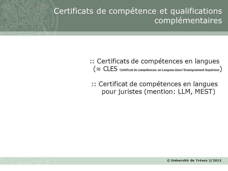 © Université de Trèves 2/2012 :: Certificats de compétences en langues ( CLES Certificat de compétences en Langues dans l ' Enseignement Supérieur ) :