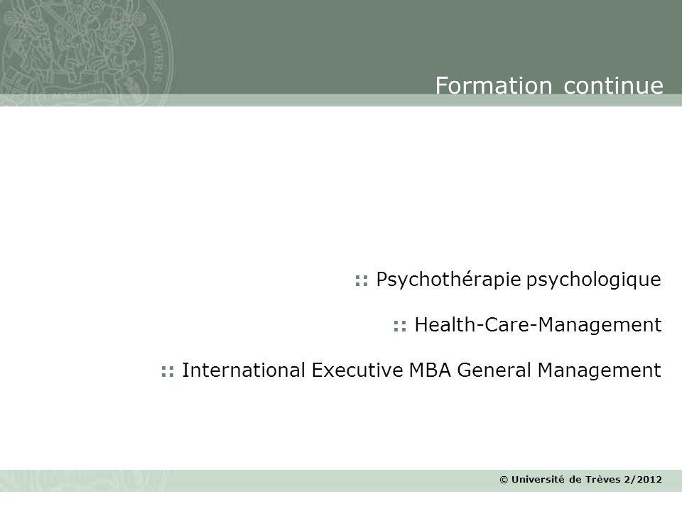 © Université de Trèves 2/2012 :: Psychothérapie psychologique :: Health-Care-Management :: International Executive MBA General Management Formation co