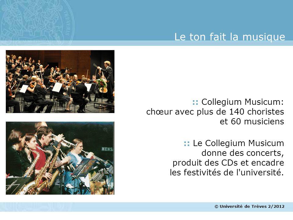 © Université de Trèves 2/2012 :: Collegium Musicum: chœur avec plus de 140 choristes et 60 musiciens :: Le Collegium Musicum donne des concerts, produ