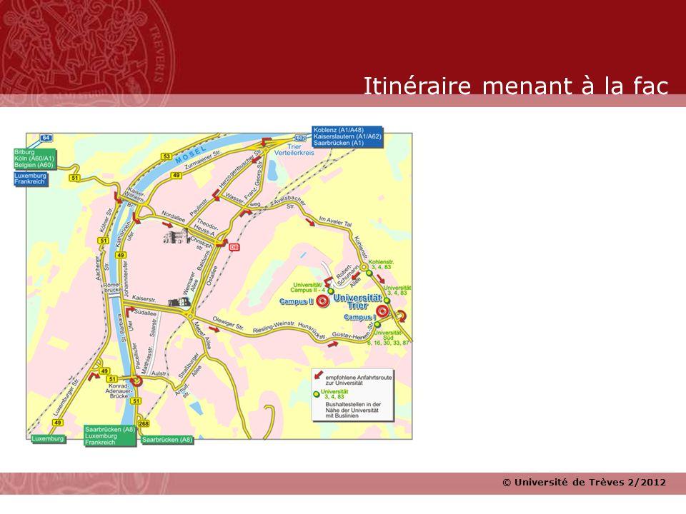 © Université de Trèves 2/2012 Itinéraire menant à la fac
