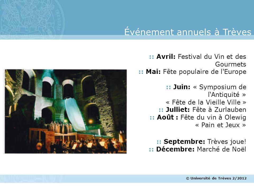 © Université de Trèves 2/2012 :: Avril: Festival du Vin et des Gourmets :: Mai: Fête populaire de l'Europe :: Juin: « Symposium de lAntiquité » « Fête
