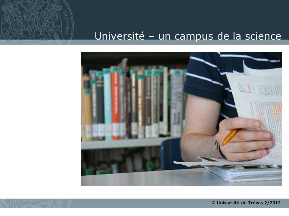 © Université de Trèves 2/2012 Université – un campus de la science