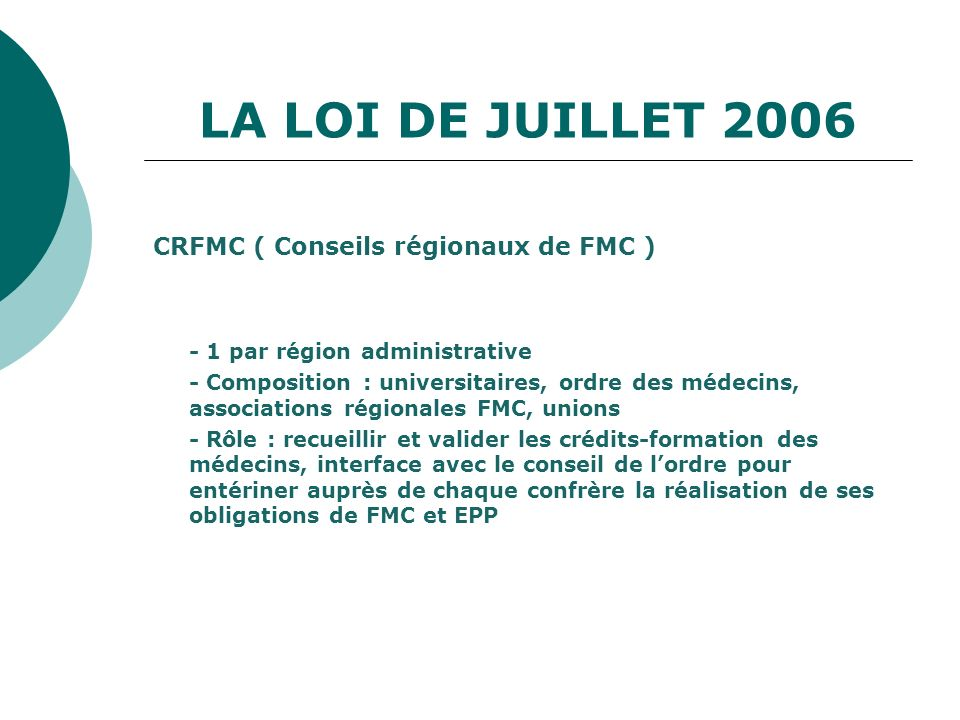 CRFMC ( Conseils régionaux de FMC ) - 1 par région administrative - Composition : universitaires, ordre des médecins, associations régionales FMC, uni