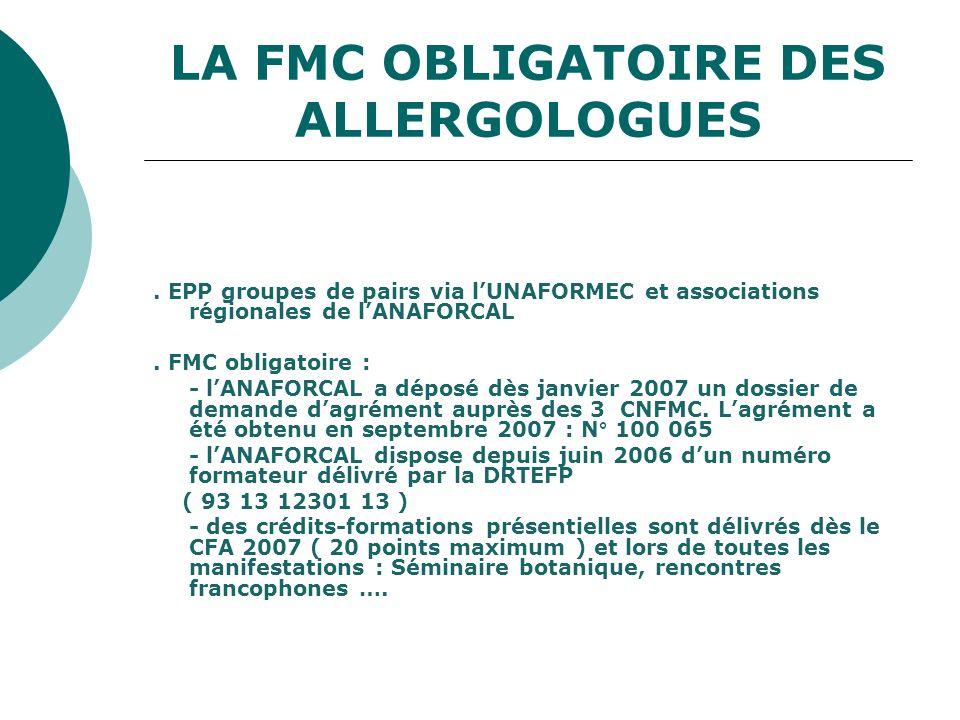 LA FMC OBLIGATOIRE DES ALLERGOLOGUES. EPP groupes de pairs via lUNAFORMEC et associations régionales de lANAFORCAL. FMC obligatoire : - lANAFORCAL a d
