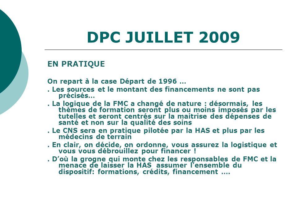 EN PRATIQUE On repart à la case Départ de 1996 …. Les sources et le montant des financements ne sont pas précisés…. La logique de la FMC a changé de n