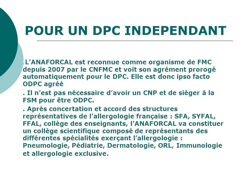 POUR UN DPC INDEPENDANT.LANAFORCAL est reconnue comme organisme de FMC depuis 2007 par le CNFMC et voit son agrément prorogé automatiquement pour le D