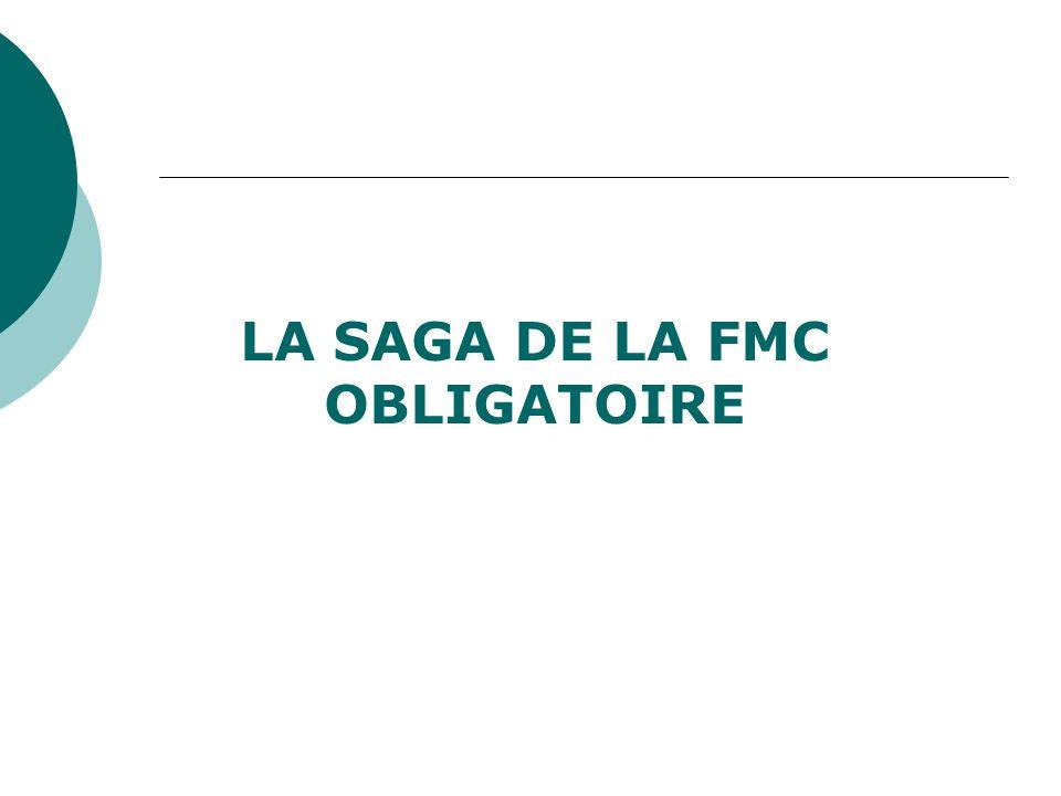 Avant 1996, la FMC est organisée par la profession : UNAFORMEC, associations de FMC, services hospitaliers ….