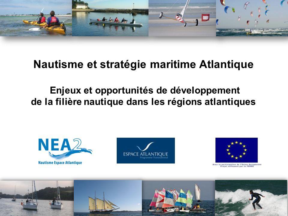 1 Nautisme et stratégie maritime Atlantique Enjeux et opportunités de développement de la filière nautique dans les régions atlantiques