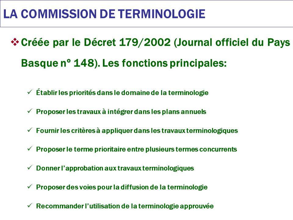 LA COMMISSION DE TERMINOLOGIE Créée par le Décret 179/2002 (Journal officiel du Pays Basque nº 148).
