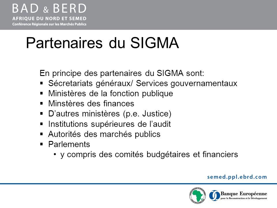 Partenaires du SIGMA En principe des partenaires du SIGMA sont: Sécretariats généraux/ Services gouvernamentaux Ministères de la fonction publique Min