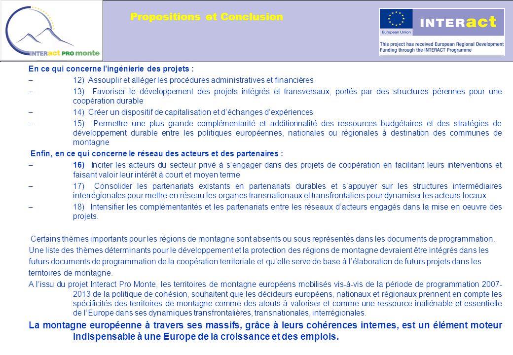 En ce qui concerne lingénierie des projets : –12) Assouplir et alléger les procédures administratives et financières –13) Favoriser le développement d