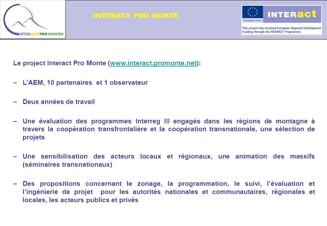 Le project Interact Pro Monte (www.interact.promonte.net):www.interact.promonte.net –LAEM, 10 partenaires et 1 observateur –Deux années de travail –Un