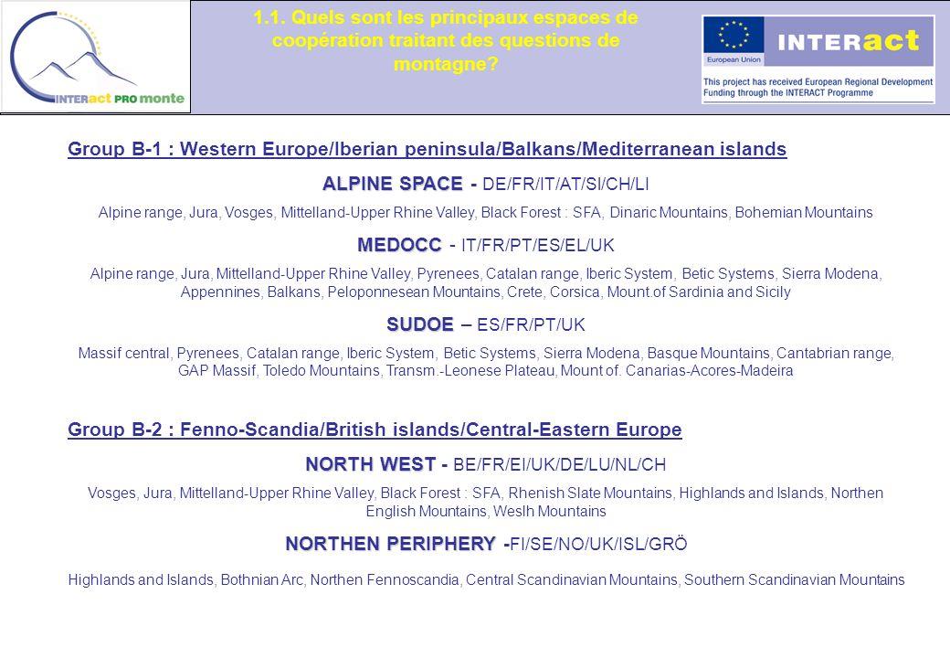 1.1. Quels sont les principaux espaces de coopération traitant des questions de montagne? Group B-1 : Western Europe/Iberian peninsula/Balkans/Mediter