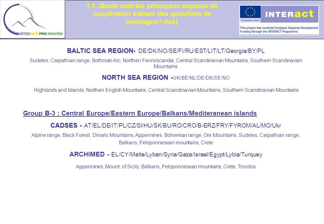 1.1. Quels sont les principaux espaces de coopération traitant des questions de montagne? (bis) BALTIC SEA REGION BALTIC SEA REGION- DE/DK/NO/SE/FI/RU