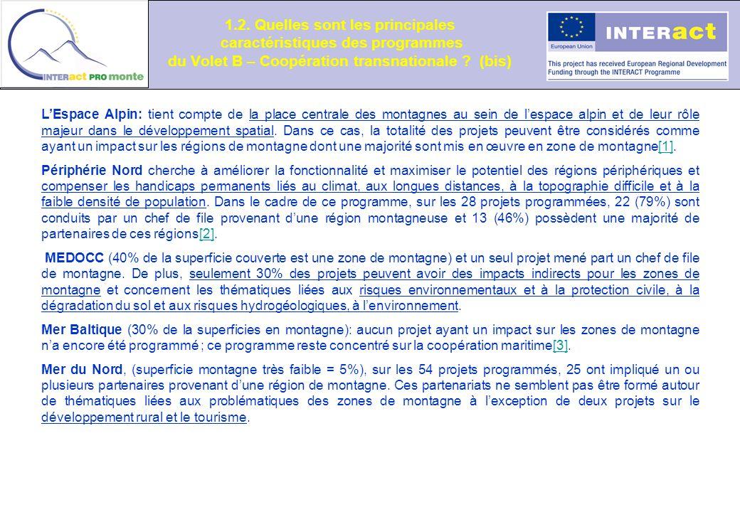 1.2. Quelles sont les principales caractéristiques des programmes du Volet B – Coopération transnationale ? (bis) LEspace Alpin: tient compte de la pl