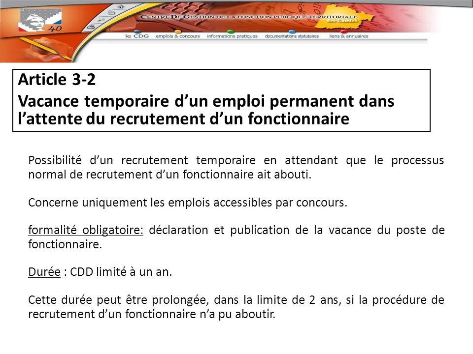 Possibilité dun recrutement temporaire en attendant que le processus normal de recrutement dun fonctionnaire ait abouti.