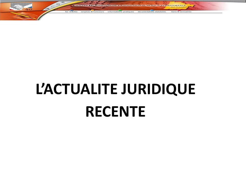 LACTUALITE JURIDIQUE RECENTE