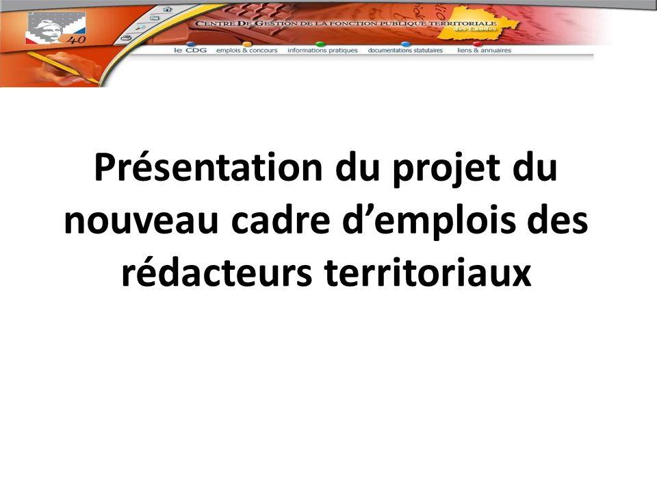 Présentation du projet du nouveau cadre demplois des rédacteurs territoriaux