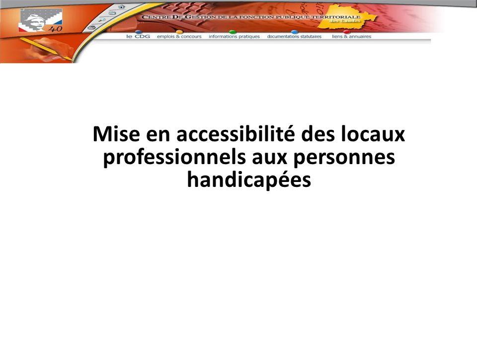 Mise en accessibilité des locaux professionnels aux personnes handicapées