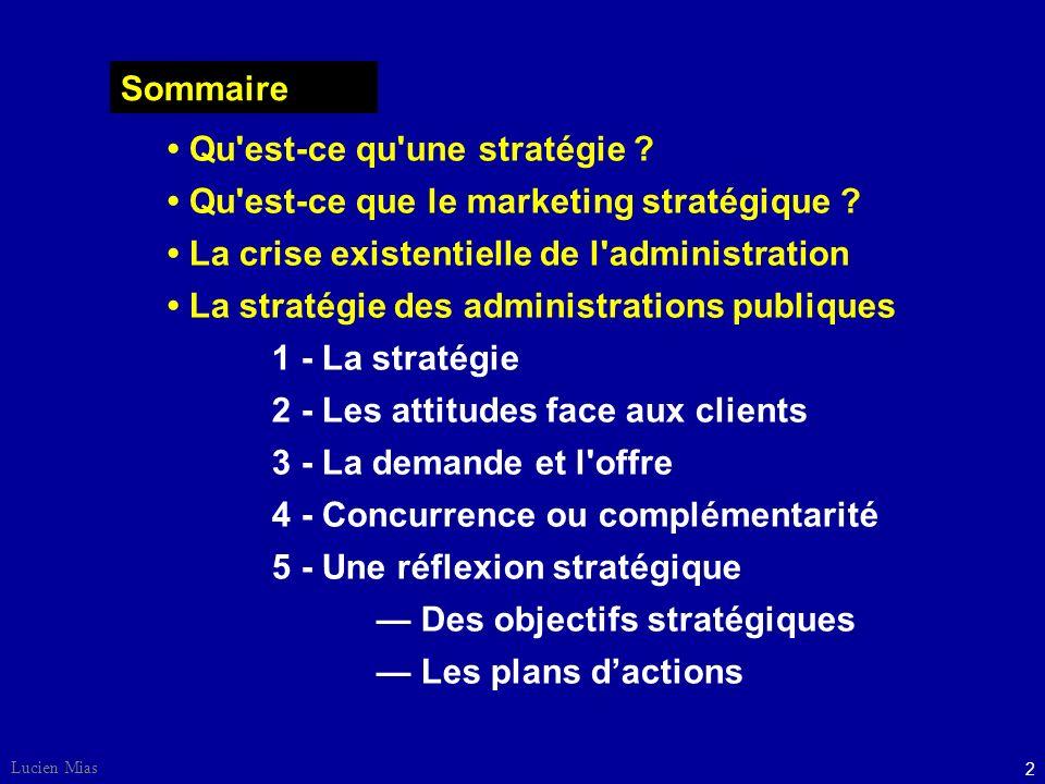 2 Lucien Mias Qu est-ce qu une stratégie .Qu est-ce que le marketing stratégique .