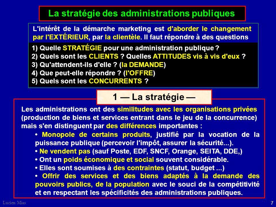 7 Lucien Mias La stratégie des administrations publiques 1) Quelle STRATÉGIE pour une administration publique .