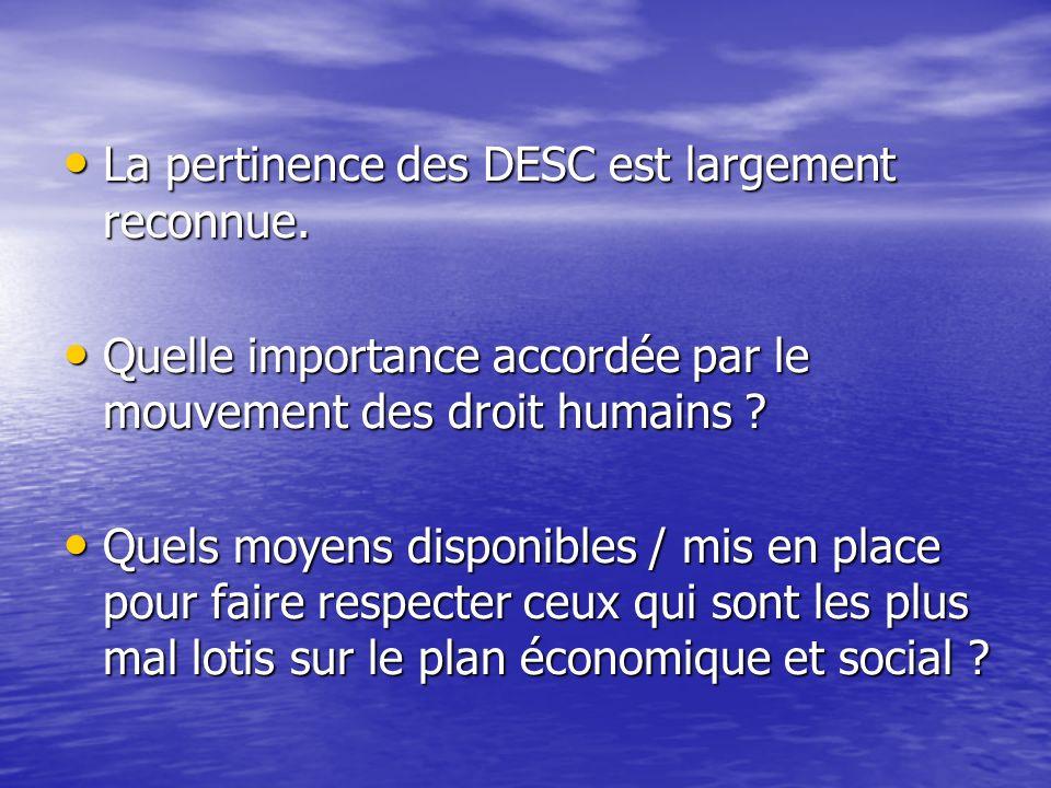 La pertinence des DESC est largement reconnue.La pertinence des DESC est largement reconnue.