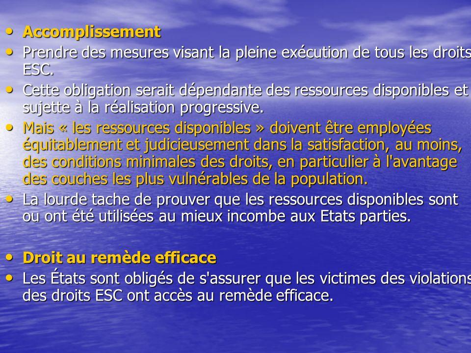 Accomplissement Accomplissement Prendre des mesures visant la pleine exécution de tous les droits ESC.
