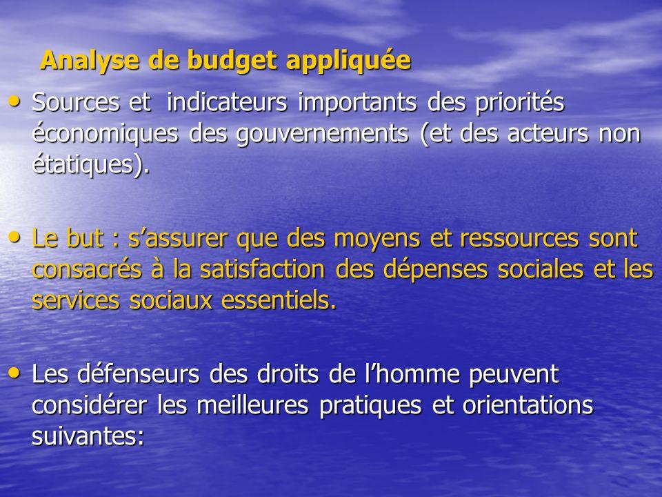 Analyse de budget appliquée Sources et indicateurs importants des priorités économiques des gouvernements (et des acteurs non étatiques).
