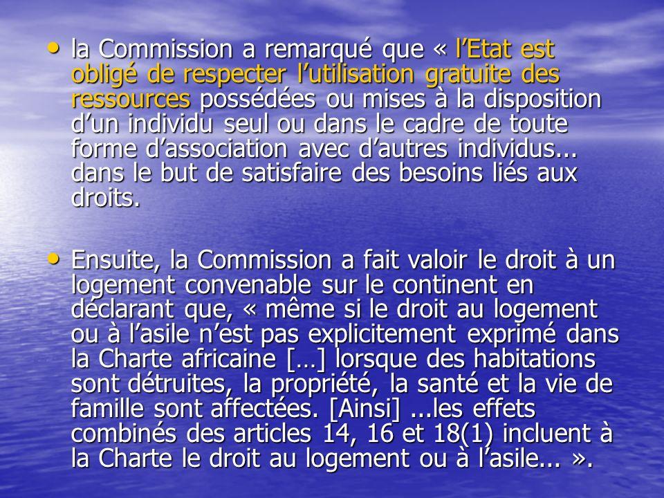 la Commission a remarqué que « lEtat est obligé de respecter lutilisation gratuite des ressources possédées ou mises à la disposition dun individu seul ou dans le cadre de toute forme dassociation avec dautres individus...