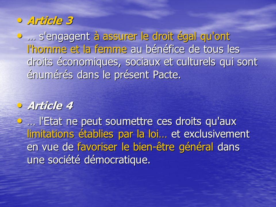 Article 3 Article 3 … s engagent à assurer le droit égal qu ont l homme et la femme au bénéfice de tous les droits économiques, sociaux et culturels qui sont énumérés dans le présent Pacte.