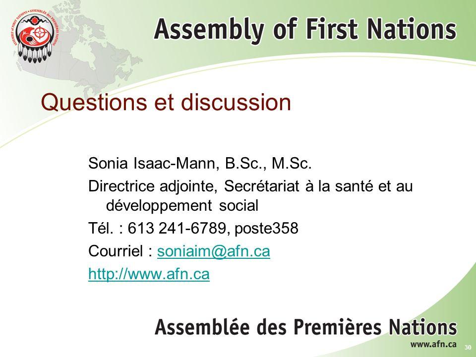 30 Questions et discussion Sonia Isaac-Mann, B.Sc., M.Sc.