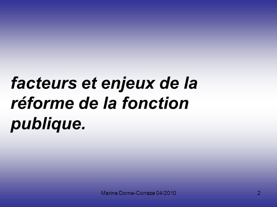3 Présentation générale La fonction publique française, au sens strict: ensemble des agents occupant les emplois civils permanents de lEtat, des collectivités territoriales (commune, département ou région) ou de certains établissements publics hospitaliers.