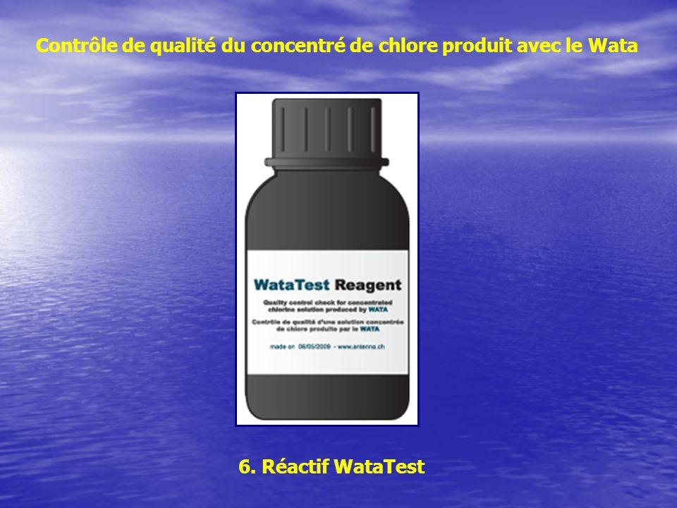 6. Réactif WataTest Contrôle de qualité du concentré de chlore produit avec le Wata