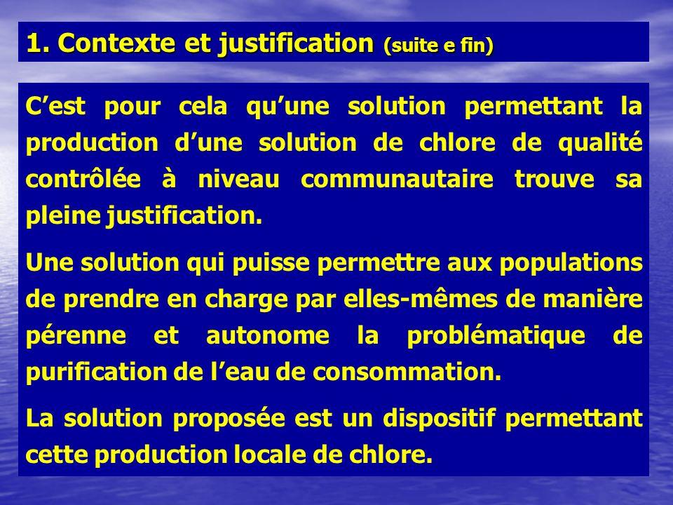 Cest pour cela quune solution permettant la production dune solution de chlore de qualité contrôlée à niveau communautaire trouve sa pleine justificat