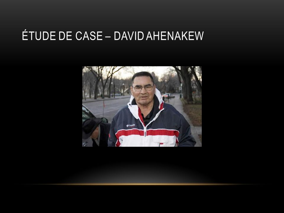 ÉTUDE DE CASE – DAVID AHENAKEW
