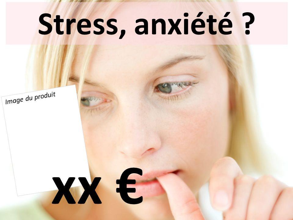 Stress, anxiété ? Image du produit xx