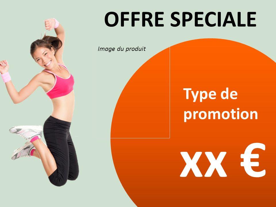 PROMOTION Type de promotion Image du produit xx