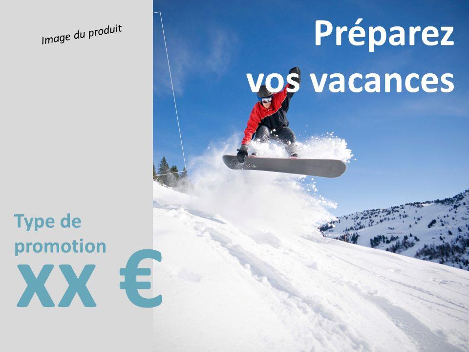 Type de promotion xx Préparez vos vacances Image du produit