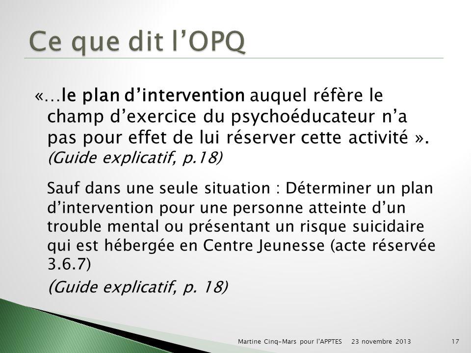 «…le plan dintervention auquel réfère le champ dexercice du psychoéducateur na pas pour effet de lui réserver cette activité ».