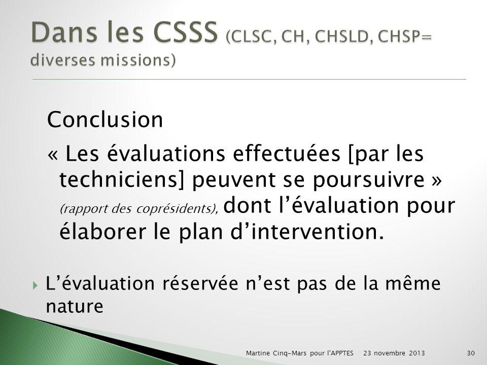 Conclusion « Les évaluations effectuées [par les techniciens] peuvent se poursuivre » (rapport des coprésidents), dont lévaluation pour élaborer le plan dintervention.