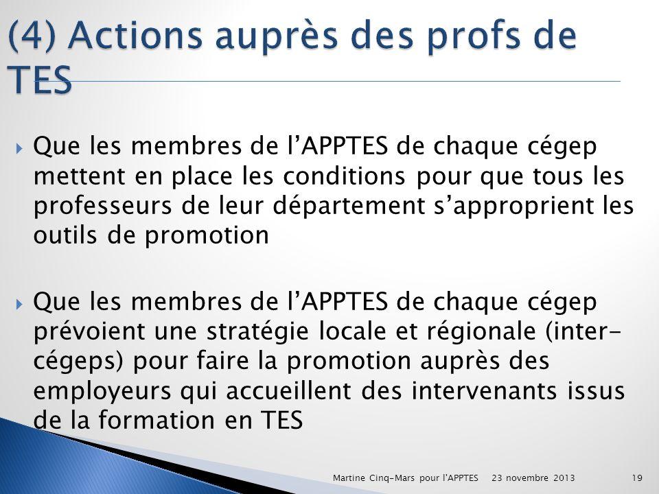 Que les membres de lAPPTES de chaque cégep mettent en place les conditions pour que tous les professeurs de leur département sapproprient les outils d