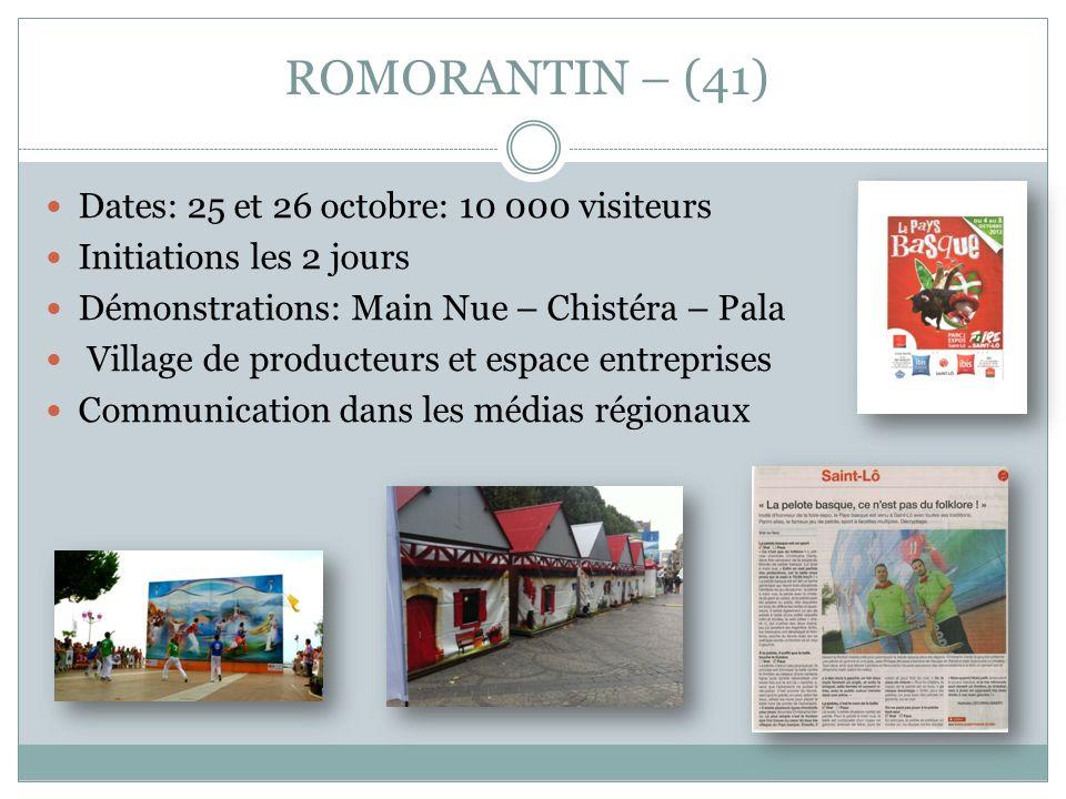ROMORANTIN – (41) Dates: 25 et 26 octobre: 10 000 visiteurs Initiations les 2 jours Démonstrations: Main Nue – Chistéra – Pala Village de producteurs