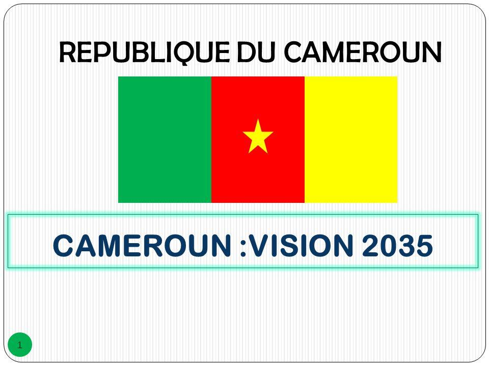 CAMEROUN :VISION 2035 REPUBLIQUE DU CAMEROUN 1