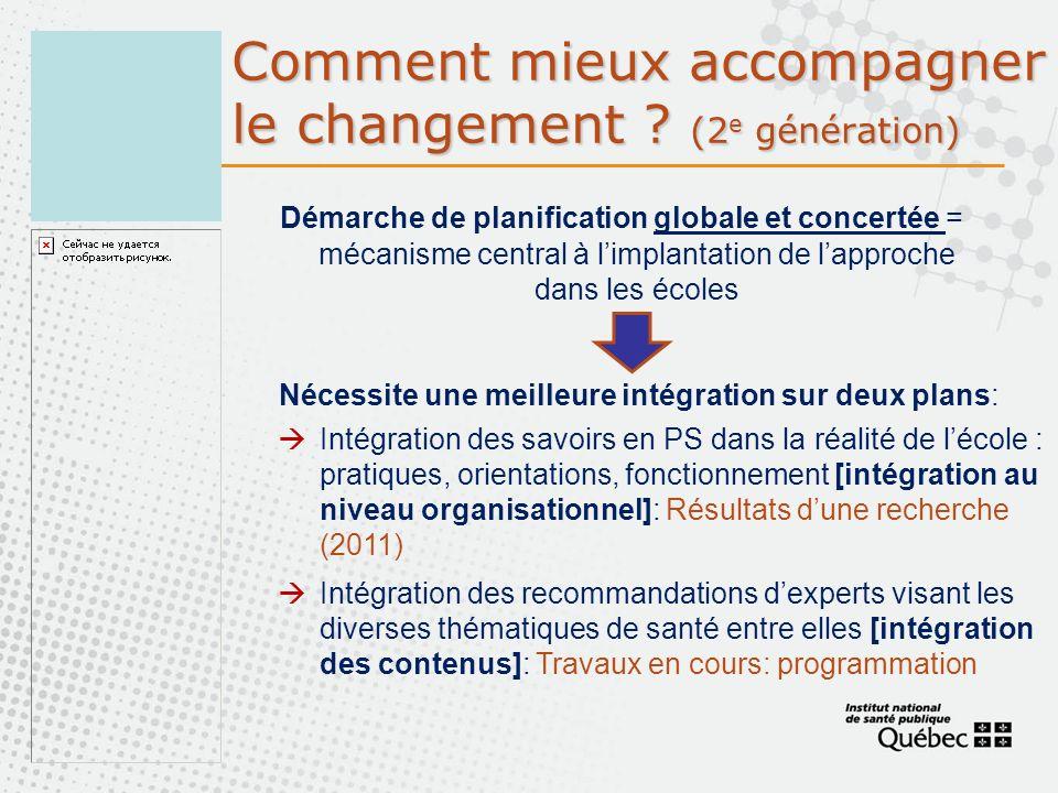 Comment mieux accompagner le changement ? (2 e génération) Démarche de planification globale et concertée = mécanisme central à limplantation de lappr
