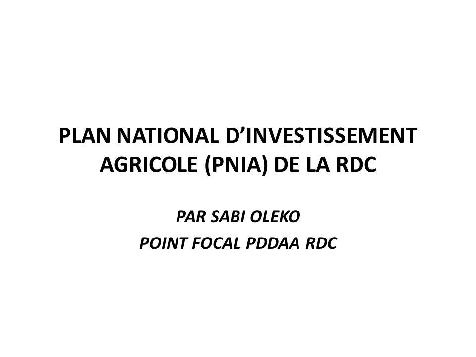 PLAN NATIONAL DINVESTISSEMENT AGRICOLE (PNIA) DE LA RDC PAR SABI OLEKO POINT FOCAL PDDAA RDC