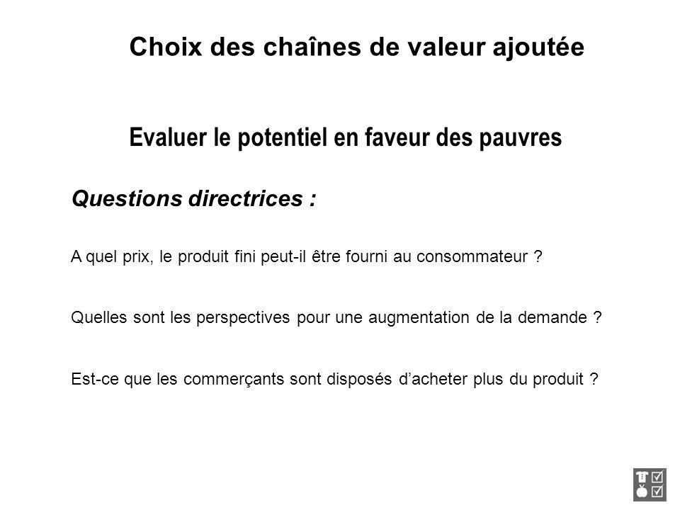 Questions directrices : A quel prix, le produit fini peut-il être fourni au consommateur ? Quelles sont les perspectives pour une augmentation de la d
