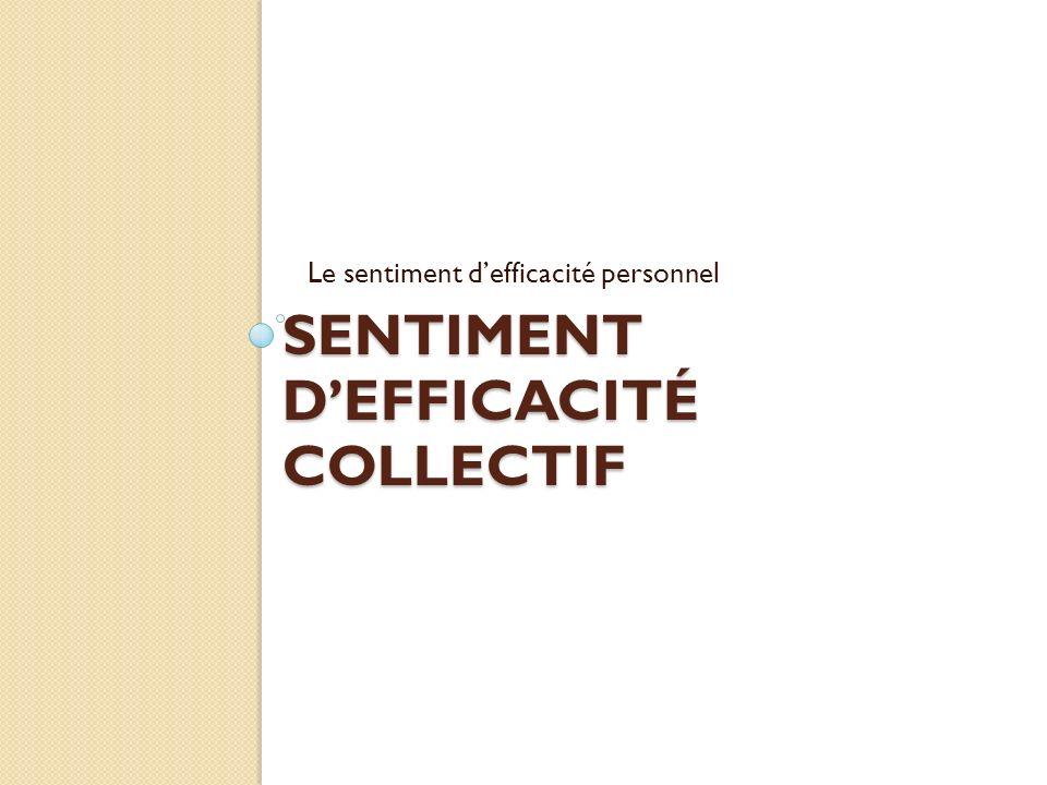 SENTIMENT DEFFICACITÉ COLLECTIF Le sentiment defficacité personnel
