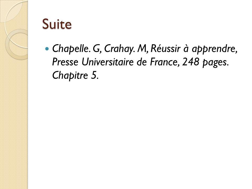 Suite Chapelle. G, Crahay. M, Réussir à apprendre, Presse Universitaire de France, 248 pages. Chapitre 5.